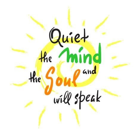 quiet the mind and the soul will speak - mindfulness